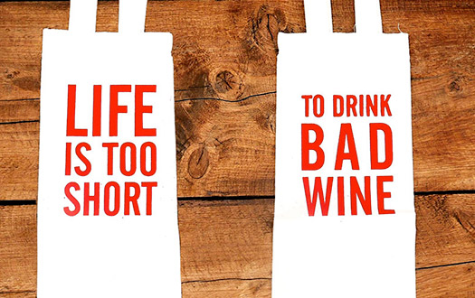 wine bags saying Life Is Too Short To Drink Bad Wine